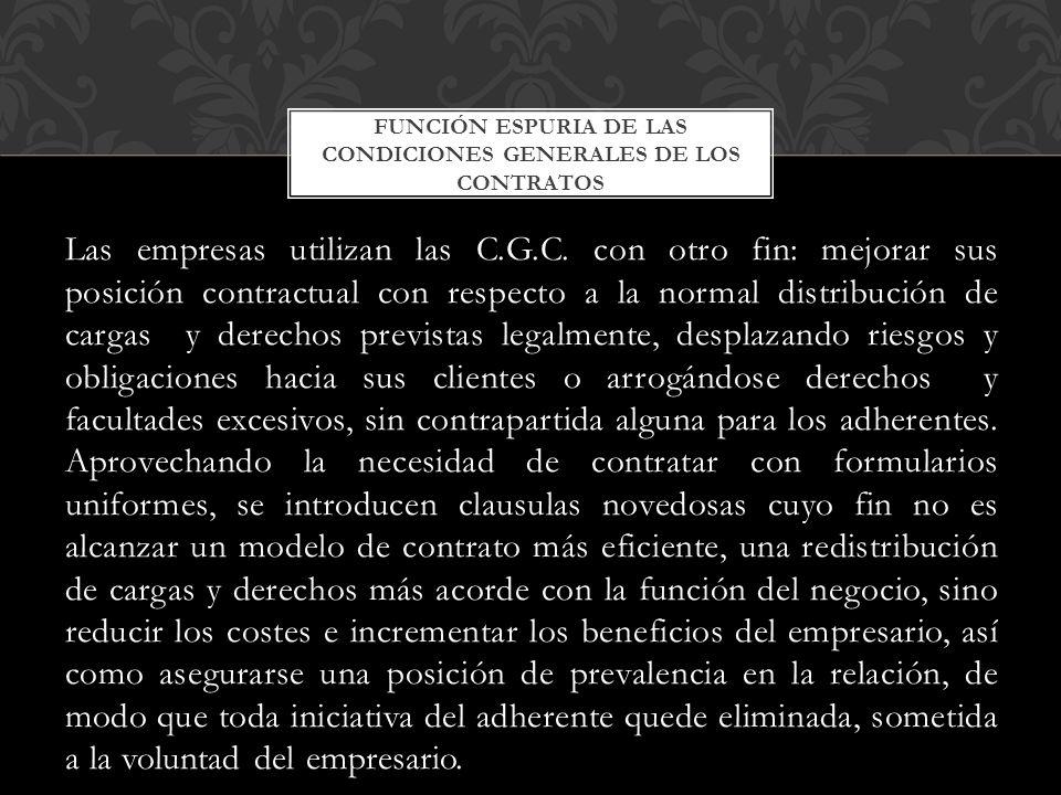 Las empresas utilizan las C.G.C. con otro fin: mejorar sus posición contractual con respecto a la normal distribución de cargas y derechos previstas l