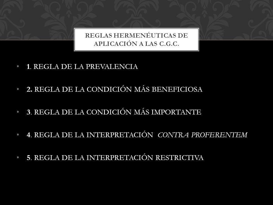 1. REGLA DE LA PREVALENCIA 2. REGLA DE LA CONDICIÓN MÁS BENEFICIOSA 3. REGLA DE LA CONDICIÓN MÁS IMPORTANTE 4. REGLA DE LA INTERPRETACIÓN CONTRA PROFE