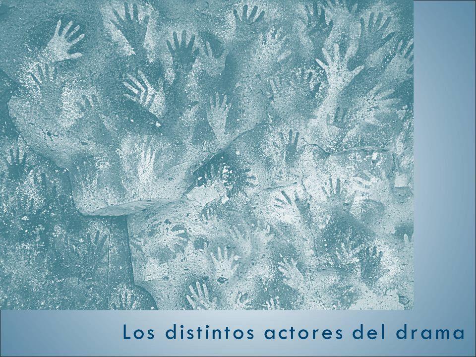 Los distintos actores del drama