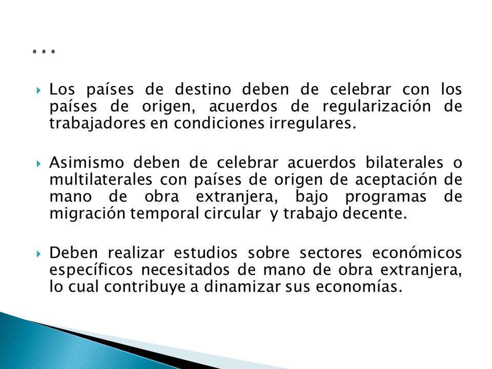 Los países de destino deben de celebrar con los países de origen, acuerdos de regularización de trabajadores en condiciones irregulares.