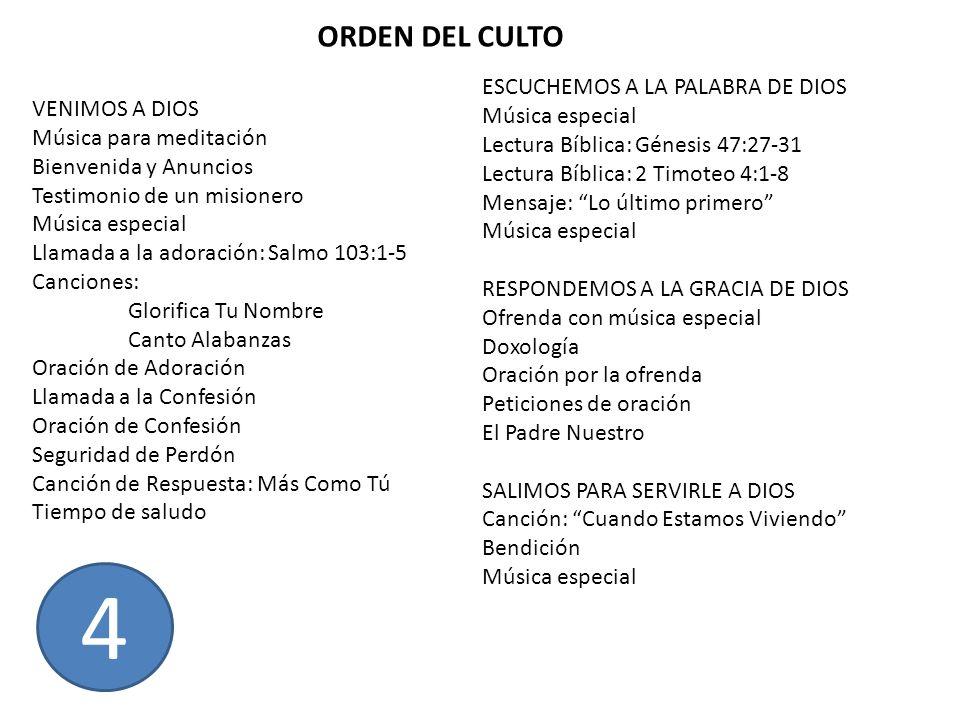 VENIMOS A DIOS Música para meditación Bienvenida y Anuncios Testimonio de un misionero Música especial Llamada a la adoración: Salmo 103:1-5 Canciones