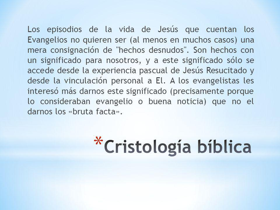 Los episodios de la vida de Jesús que cuentan los Evangelios no quieren ser (al menos en muchos casos) una mera consignación de