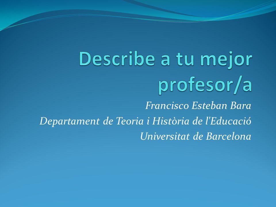 Francisco Esteban Bara Departament de Teoria i Història de l'Educació Universitat de Barcelona