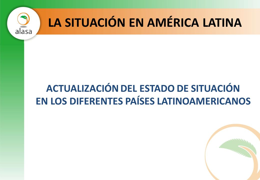 LA SITUACIÓN EN AMÉRICA LATINA ACTUALIZACIÓN DEL ESTADO DE SITUACIÓN EN LOS DIFERENTES PAÍSES LATINOAMERICANOS