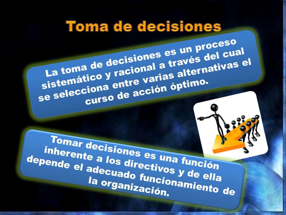 La toma de decisiones es un proceso sistemático y racional a través del cual se selecciona entre varias alternativas el curso de acción óptimo. Tomar