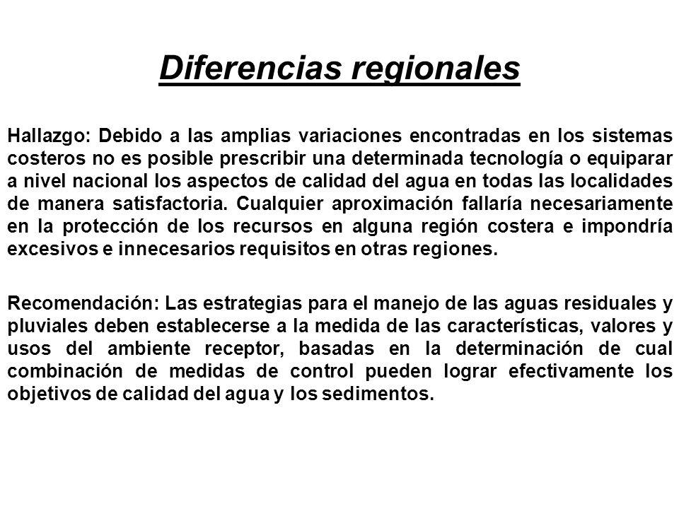 Diferencias regionales Hallazgo: Debido a las amplias variaciones encontradas en los sistemas costeros no es posible prescribir una determinada tecnol