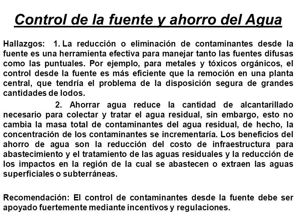 Control de la fuente y ahorro del Agua Hallazgos: 1.La reducción o eliminación de contaminantes desde la fuente es una herramienta efectiva para manej