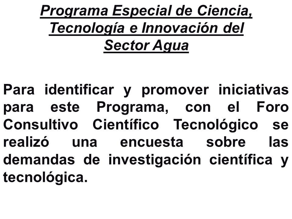 Programa Especial de Ciencia, Tecnología e Innovación del Sector Agua Para identificar y promover iniciativas para este Programa, con el Foro Consulti