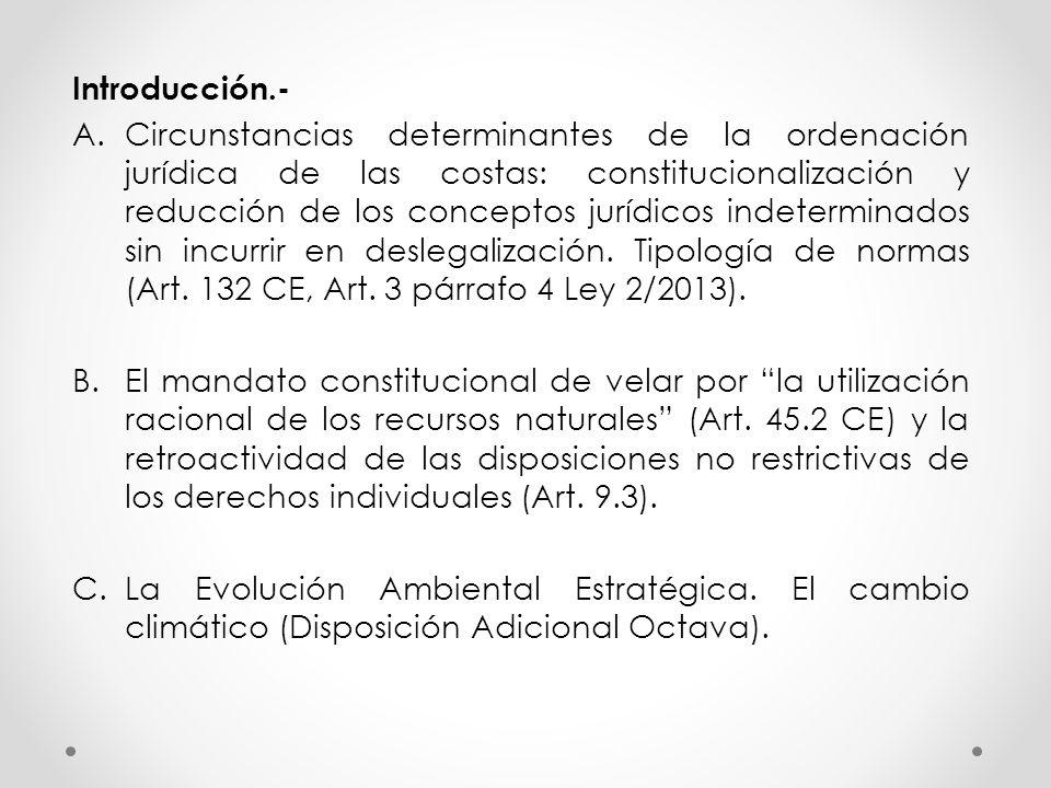 Introducción.- A.Circunstancias determinantes de la ordenación jurídica de las costas: constitucionalización y reducción de los conceptos jurídicos indeterminados sin incurrir en deslegalización.