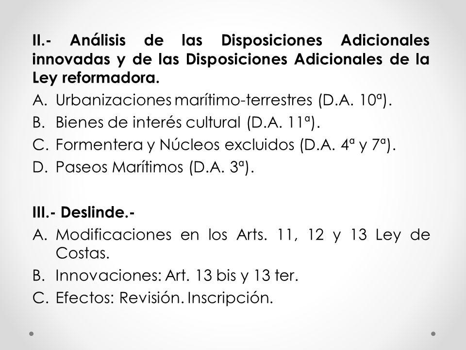 II.- Análisis de las Disposiciones Adicionales innovadas y de las Disposiciones Adicionales de la Ley reformadora. A.Urbanizaciones marítimo-terrestre