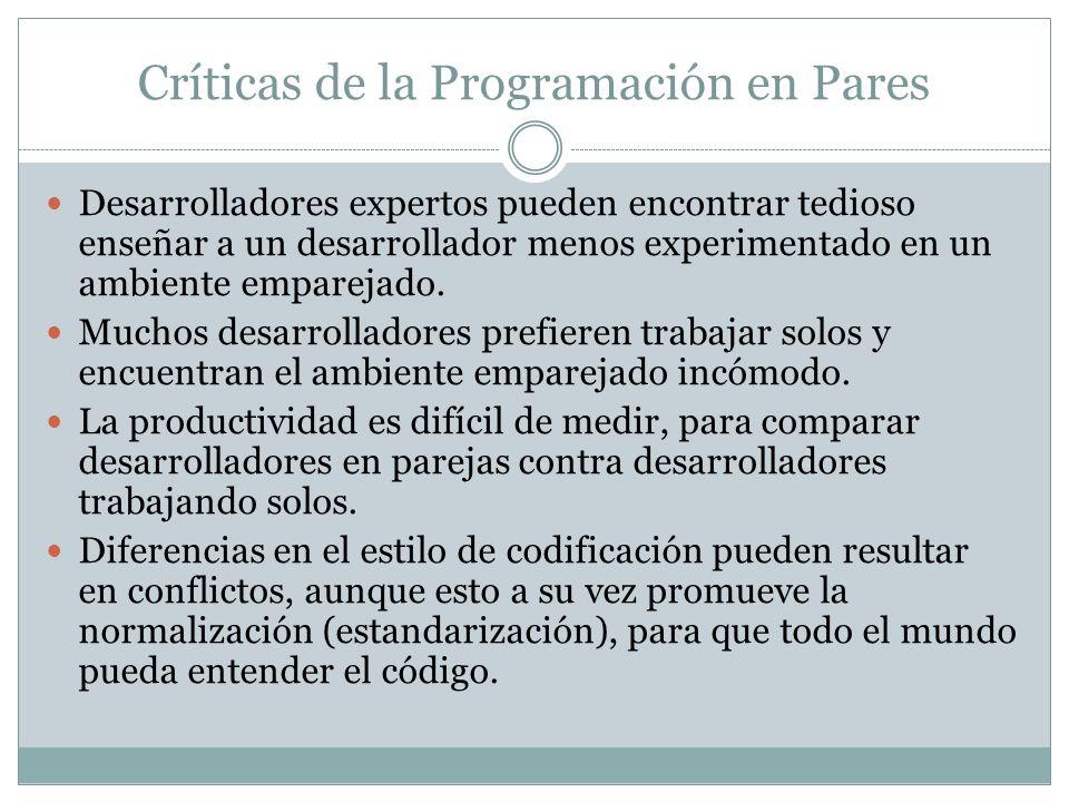 Críticas de la Programación en Pares Desarrolladores expertos pueden encontrar tedioso enseñar a un desarrollador menos experimentado en un ambiente emparejado.