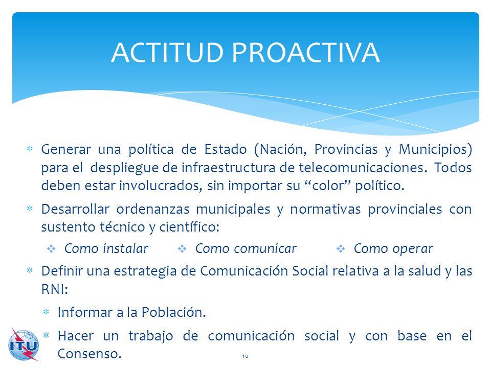 Generar una política de Estado (Nación, Provincias y Municipios) para el despliegue de infraestructura de telecomunicaciones. Todos deben estar involu