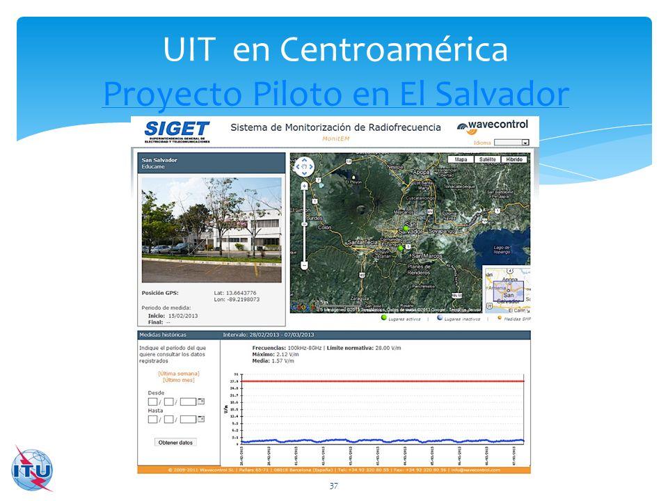 UIT en Centroamérica Proyecto Piloto en El Salvador Proyecto Piloto en El Salvador 37