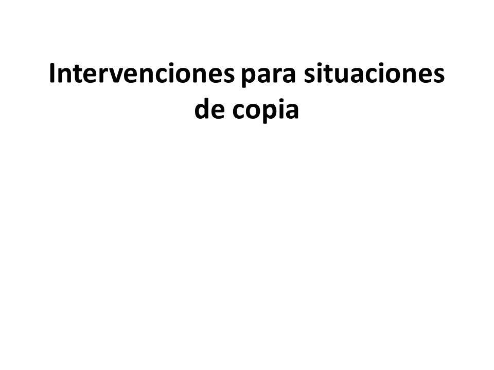 Intervenciones para situaciones de copia