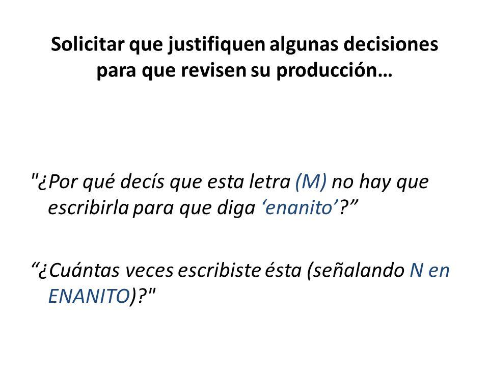 Solicitar que justifiquen algunas decisiones para que revisen su producción…