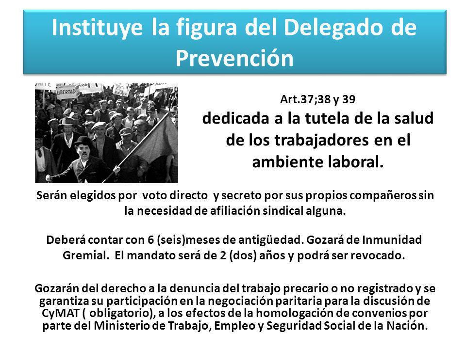 Instituye la figura del Delegado de Prevención Gozarán del derecho a la denuncia del trabajo precario o no registrado y se garantiza su participación