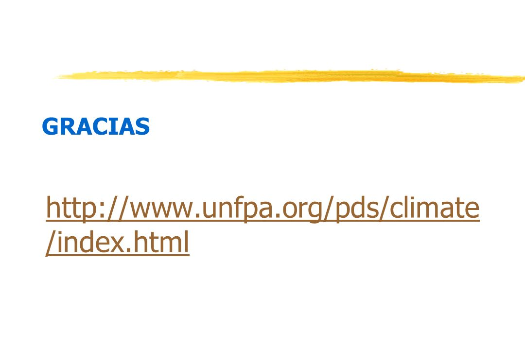 GRACIAS http://www.unfpa.org/pds/climate /index.html