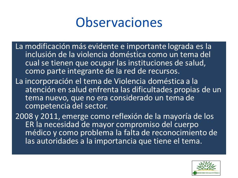 Observaciones La modificación más evidente e importante lograda es la inclusión de la violencia doméstica como un tema del cual se tienen que ocupar l
