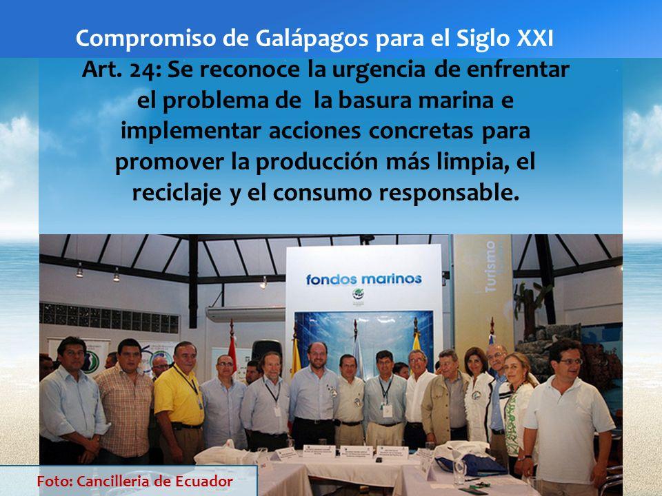 Foto: Cancilleria de Ecuador Compromiso de Galápagos para el Siglo XXI Art. 24: Se reconoce la urgencia de enfrentar el problema de la basura marina e