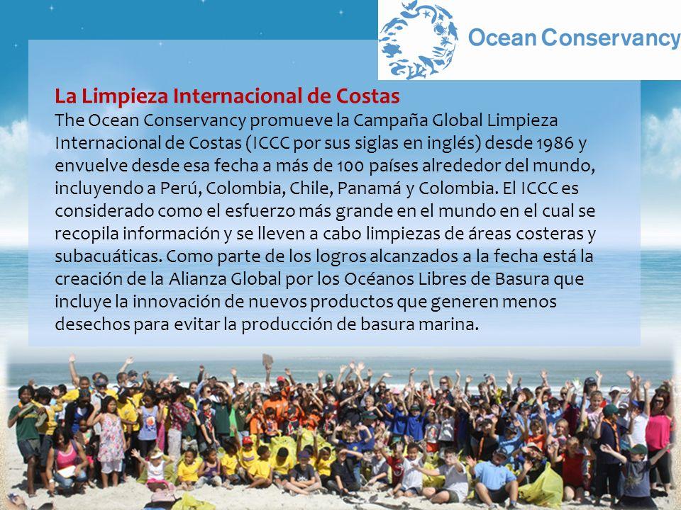 La Limpieza Internacional de Costas The Ocean Conservancy promueve la Campaña Global Limpieza Internacional de Costas (ICCC por sus siglas en inglés)