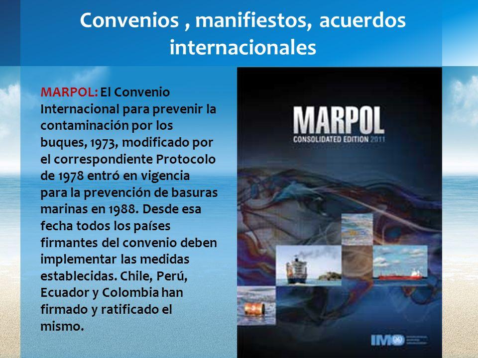 Convenios, manifiestos, acuerdos internacionales MARPOL: El Convenio Internacional para prevenir la contaminación por los buques, 1973, modificado por
