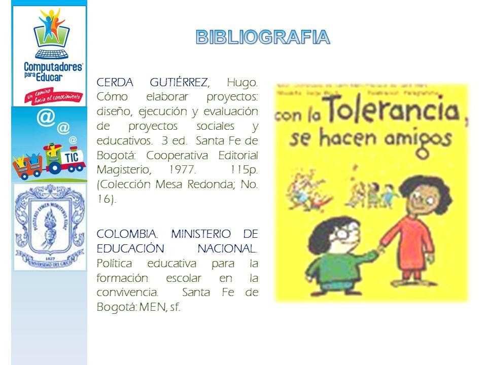 CERDA GUTIÉRREZ, Hugo. Cómo elaborar proyectos: diseño, ejecución y evaluación de proyectos sociales y educativos. 3 ed. Santa Fe de Bogotá: Cooperati