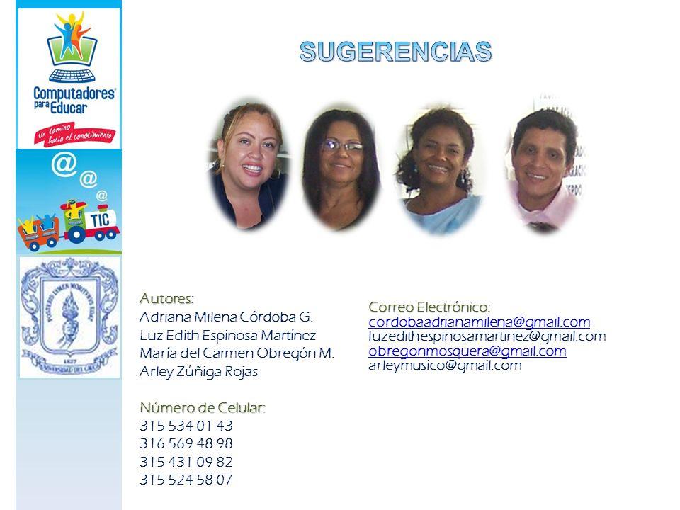 Autores: Adriana Milena Córdoba G. Luz Edith Espinosa Martínez María del Carmen Obregón M. Arley Zúñiga Rojas Número de Celular: 315 534 01 43 316 569