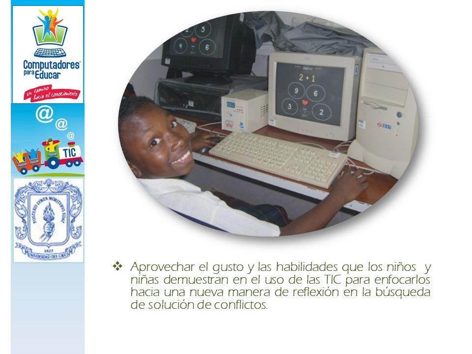 Aprovechar el gusto y las habilidades que los niños y niñas demuestran en el uso de las TIC para enfocarlos hacia una nueva manera de reflexión en la