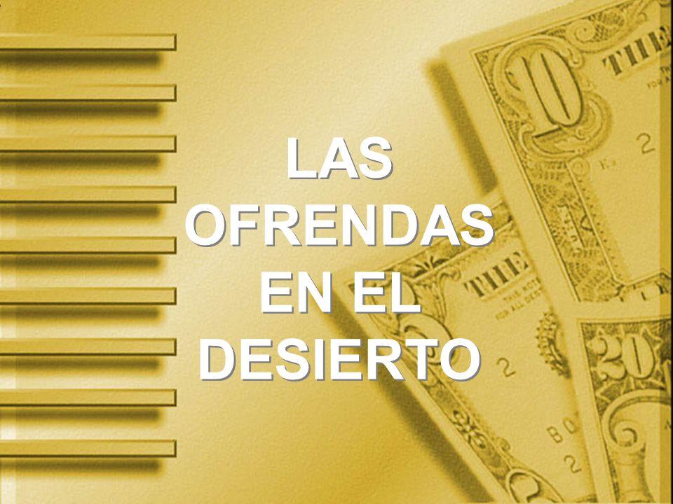 LAS OFRENDAS EN EL DESIERTO