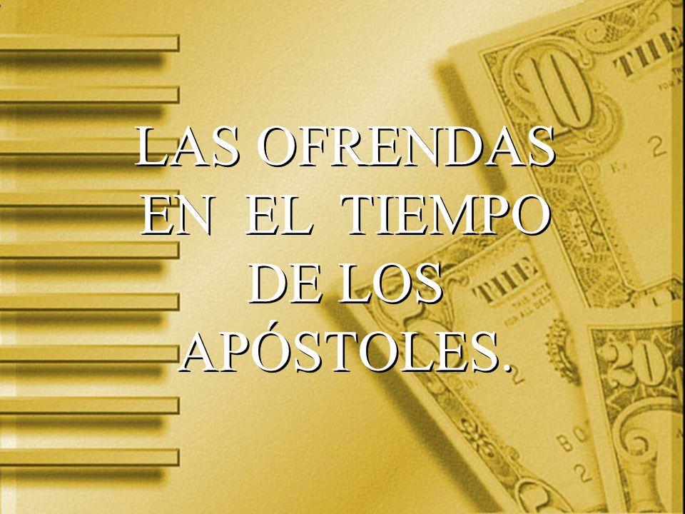 LAS OFRENDAS EN EL TIEMPO DE LOS APÓSTOLES.