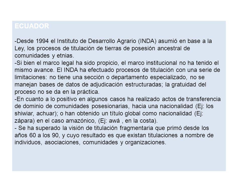 ECUADOR -Desde 1994 el Instituto de Desarrollo Agrario (INDA) asumió en base a la Ley, los procesos de titulación de tierras de posesión ancestral de