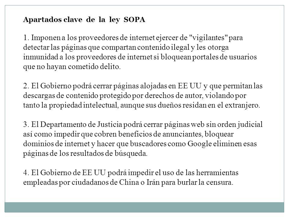 Apartados clave de la ley SOPA 1. Imponen a los proveedores de internet ejercer de
