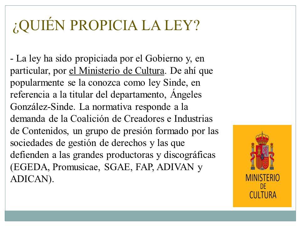 ¿QUIÉN PROPICIA LA LEY? - La ley ha sido propiciada por el Gobierno y, en particular, por el Ministerio de Cultura. De ahí que popularmente se la cono
