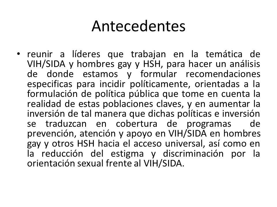 Quiénes participaron Del 20 al 21 de noviembre se reunieron 50 representantes de 44 organizaciones de la sociedad civil de 17 países de América Latina y el Caribe para la primera Consulta Regional Comunitaria sobre Acceso Universal y VIH/SIDA en hombres gay y otros hombres que tienen sexo con hombres en América Latina y el Caribe
