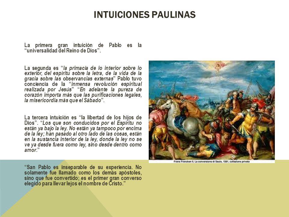 La primera gran intuición de Pablo es launiversalidad del Reino de Dios.