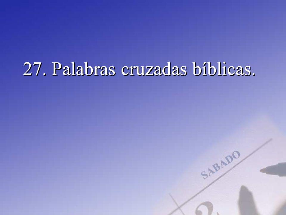 27. Palabras cruzadas bíblicas.