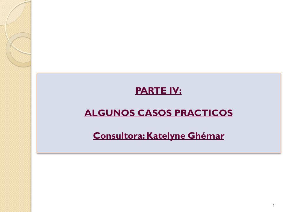 Taller Requisitos de Acceso al mercado de la UE – Alimentos 1 PARTE IV: ALGUNOS CASOS PRACTICOS Consultora: Katelyne Ghémar PARTE IV: ALGUNOS CASOS PR