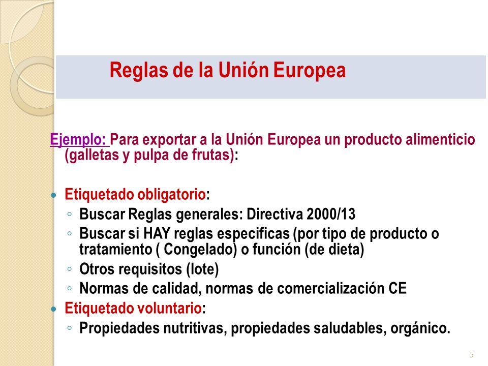 Reglas de la Unión Europea Ejemplo: Para exportar a la Unión Europea un producto alimenticio (galletas y pulpa de frutas): Etiquetado obligatorio: Bus