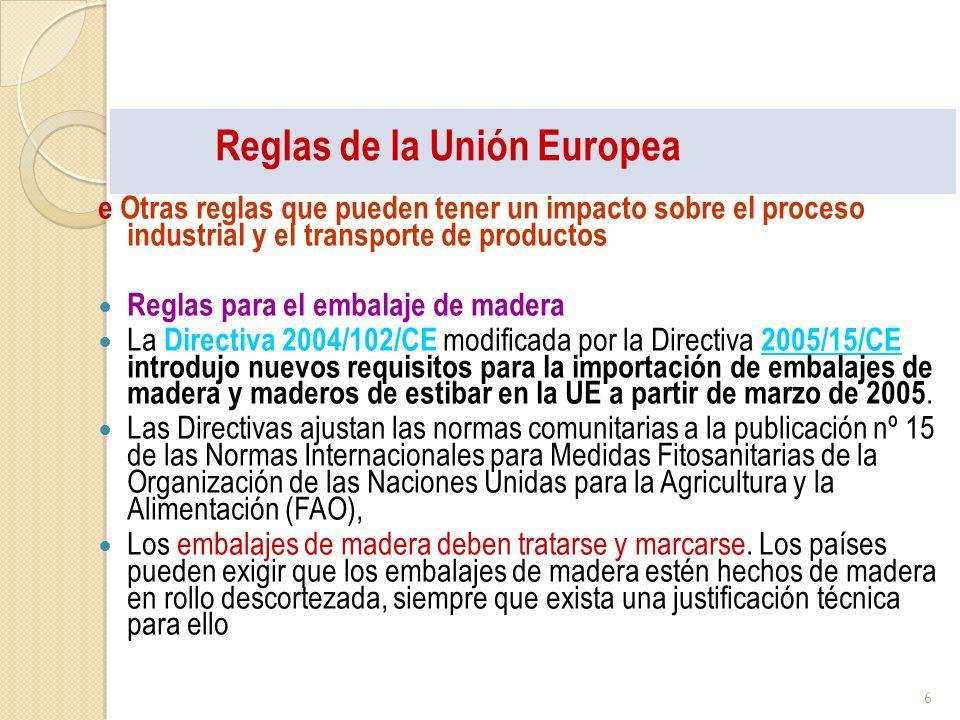 Reglas de la Unión Europea e Otras reglas que pueden tener un impacto sobre el proceso industrial y el transporte de productos Reglas para el embalaje
