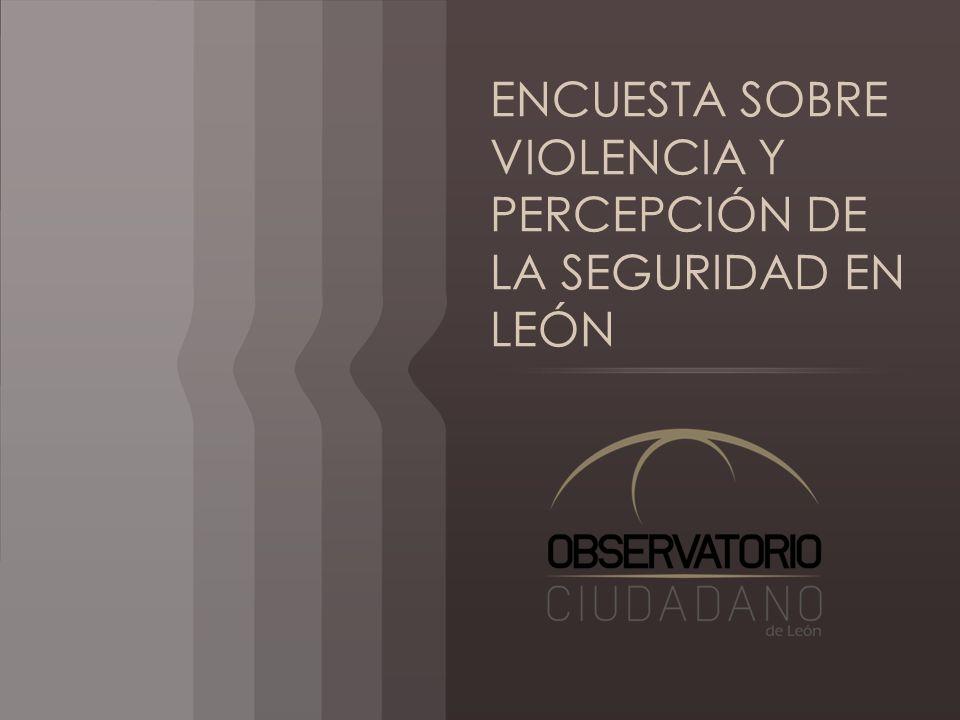 Objetivo Obtener resultados confiables que permitan identificar la percepción de la violencia, la victimización y la seguridad en la ciudad de León.