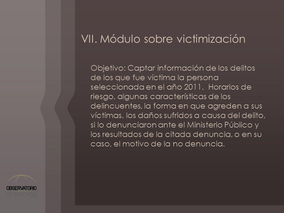VII. Módulo sobre victimización Objetivo: Captar información de los delitos de los que fue víctima la persona seleccionada en el año 2011. Horarios de