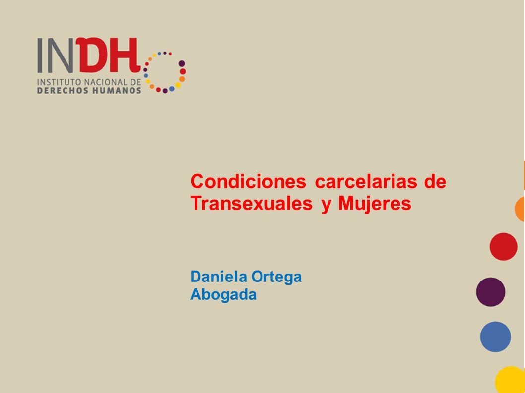 Condiciones carcelarias de Transexuales y Mujeres Daniela Ortega Abogada