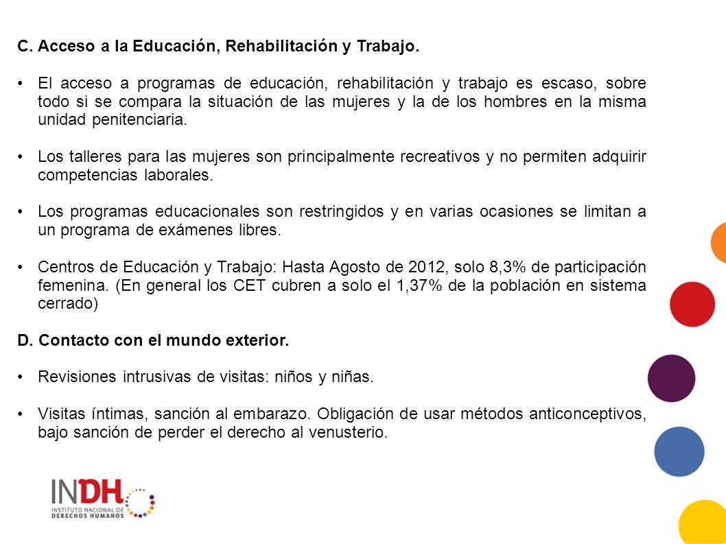 C. Acceso a la Educación, Rehabilitación y Trabajo.