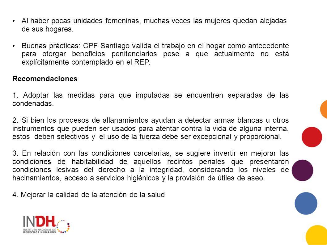 Al haber pocas unidades femeninas, muchas veces las mujeres quedan alejadas de sus hogares. Buenas prácticas: CPF Santiago valida el trabajo en el hog