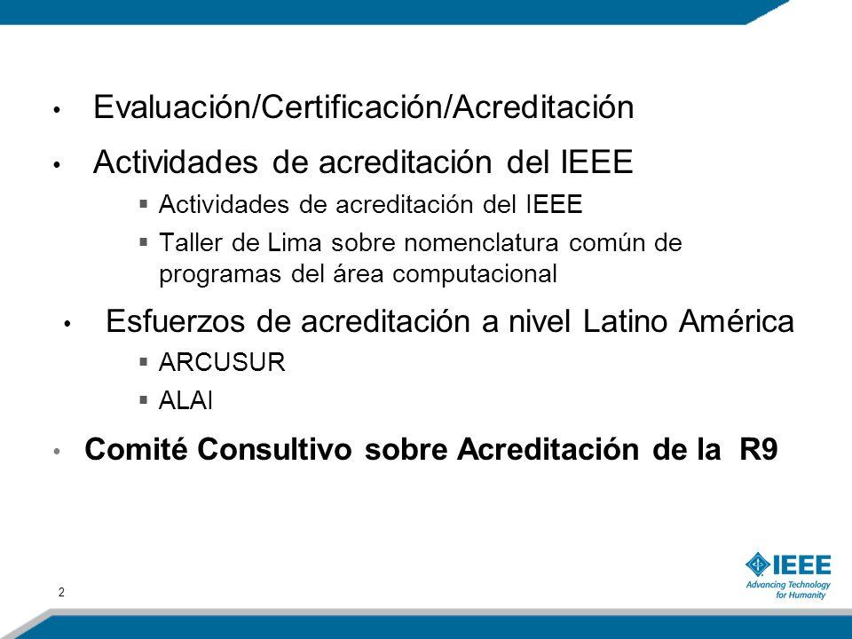 2 Evaluación/Certificación/Acreditación Actividades de acreditación del IEEE Taller de Lima sobre nomenclatura común de programas del área computacion