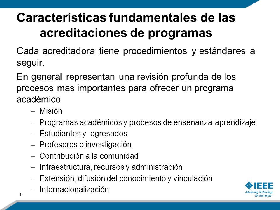 4 Cada acreditadora tiene procedimientos y estándares a seguir.