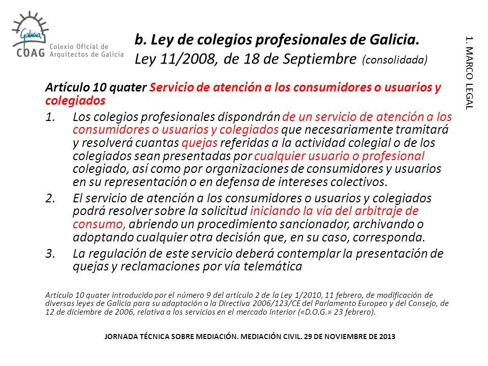 2. ACTUACIONES COLEGIALES JORNADA TÉCNICA SOBRE MEDIACIÓN. MEDIACIÓN CIVIL. 29 DE NOVIEMBRE DE 2013