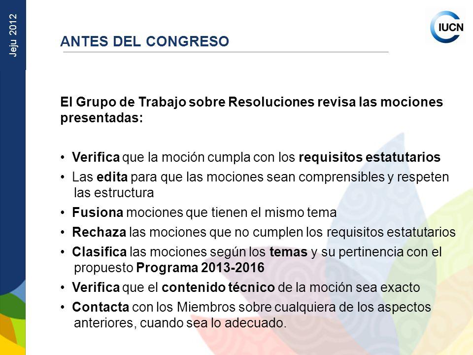 Jeju 2012 El Grupo de Trabajo sobre Resoluciones revisa las mociones presentadas: Verifica que la moción cumpla con los requisitos estatutarios Las ed