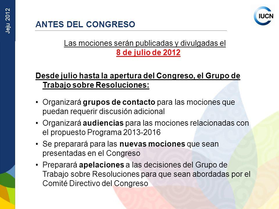 Jeju 2012 Las mociones serán publicadas y divulgadas el 8 de julio de 2012 Desde julio hasta la apertura del Congreso, el Grupo de Trabajo sobre Resol