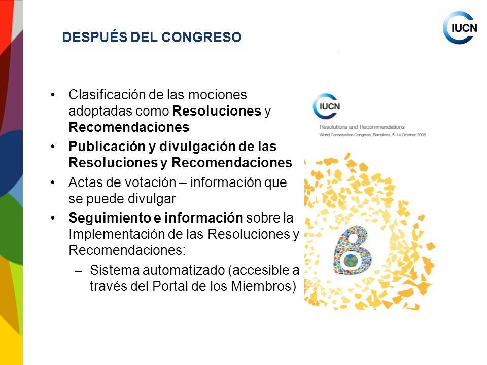INTERNATIONAL UNION FOR CONSERVATION OF NATUR DESPUÉS DEL CONGRESO Clasificación de las mociones adoptadas como Resoluciones y Recomendaciones Publica